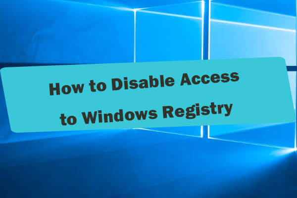 How to disable access to the windows registry
